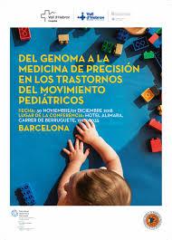 """Congreso sobre """"Trastornos del movimiento pediátrico centrado en el genoma y la medicina de precisión"""" (2ºdía)"""