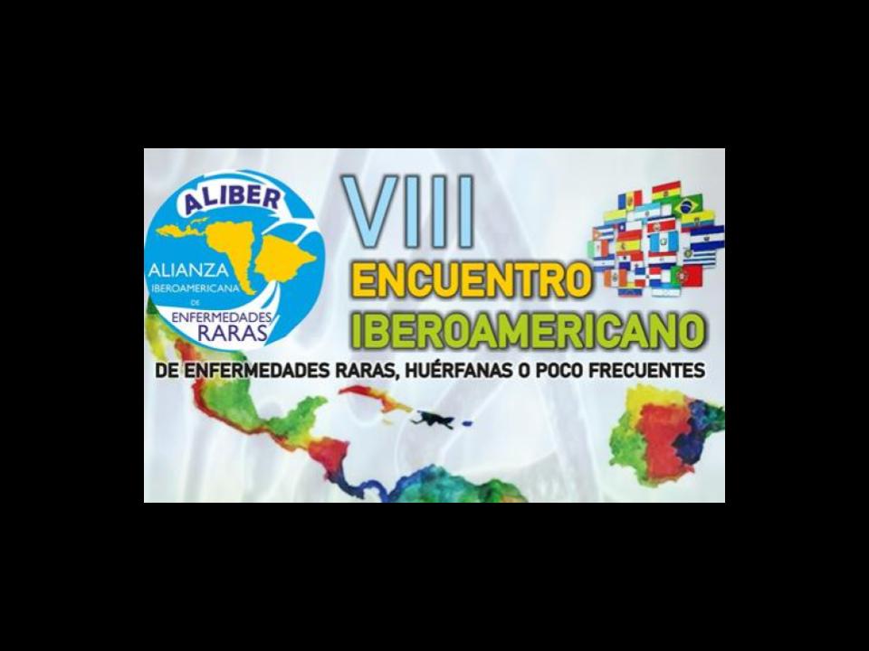 VIII ENCUENTRO IBEROAMERICANO DE ENFERMEDADES RARAS, HUÉRFANAS O POCO FRECUENTES