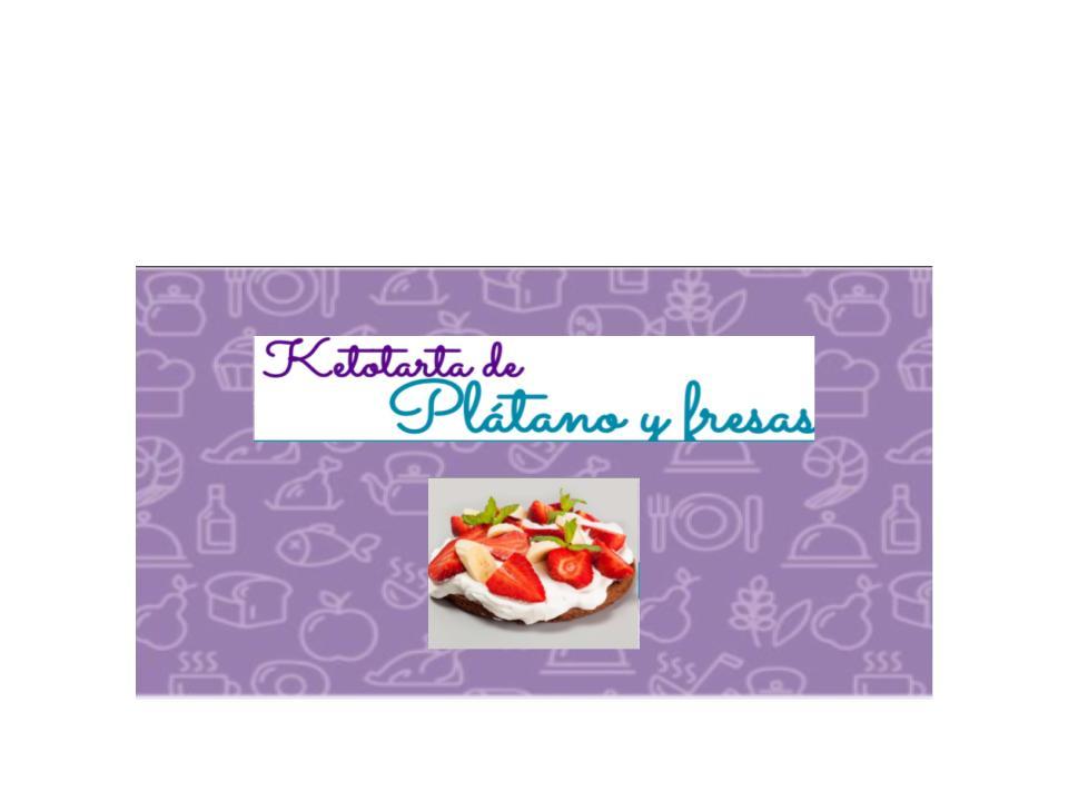 KetoTarta de plátano y fresa